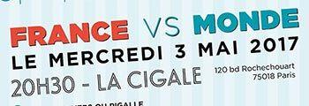 3 Mai 2017 – Match d'Impro France vs Reste du Monde – La Cigale